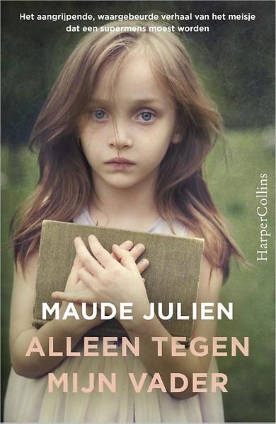 Maud Juliën, Alleen tegen mijn vader.